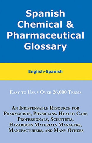 Spanish Chemical & Pharmaceutical Glossary: English-Spanish