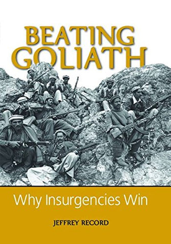 Beating Goliath: Why Insurgencies Win