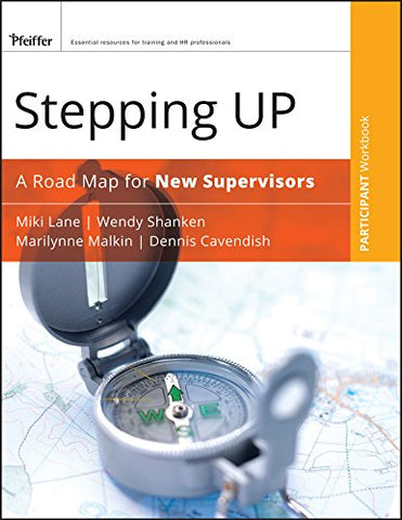Stepping Up, Participant Workbook: A Road Map For New Supervisors