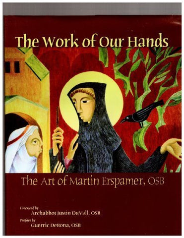 Work Of Our Hands: The Art Of Martin Erspamer
