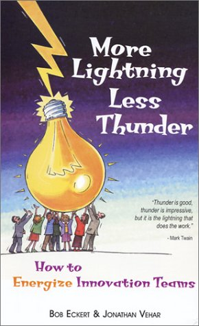More Lightning, Less Thunder: How To Energize Innovation Teams