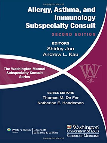 The Washington Manual Of Allergy, Asthma, And Immunology Subspecialty Consult (The Washington Manual Subspecialty Consult Series)