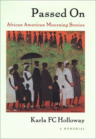 Passed On: African American Mourning Stories: A Memorial