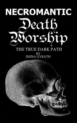 Necromantic Death Worship: The True Dark Path