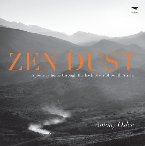 Zen Dust: A Journey Home Through The Back Roads Of South Africa