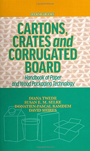 Cartons, Crates And Corrugated Board: Handbook Of Paper And Wood Packaging Technology, Second Edition