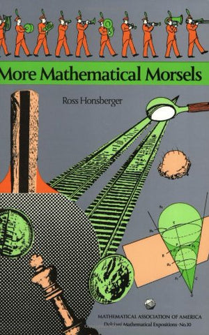 More Mathematical Morsels (Dolciani Mathematical Expositions)
