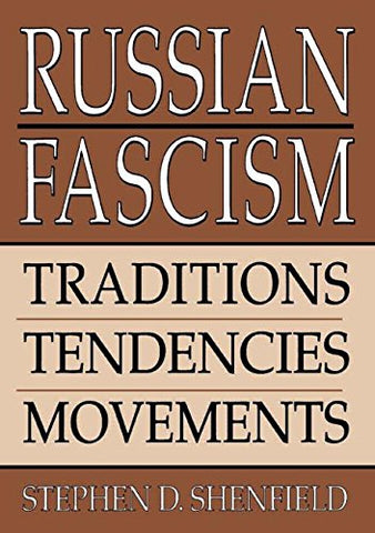 Russian Fascism: Traditions, Tendencies And Movements