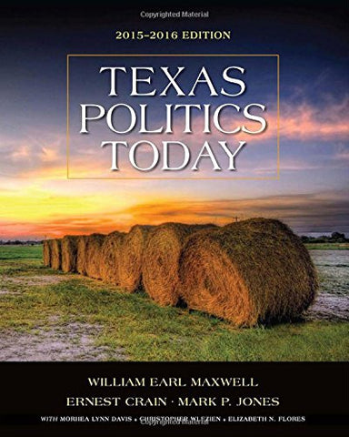 Texas Politics Today 2015-2016 Edition (With Mindtap Political Science Printed Access Card) (Texas: It'S A State Of Mindtap)