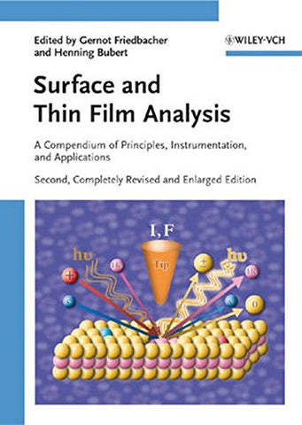 Surface And Thin Film Analysis: A Compendium Of Principles, Instrumentation, And Applications