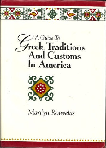 A Guide To Greek Traditions And Customs In America