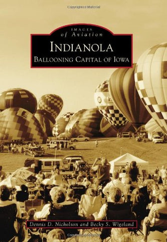 Indianola: Ballooning Capital Of Iowa (Images Of Aviation)