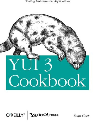 Yui 3 Cookbook: Writing Maintainable Applications (Cookbooks (O'Reilly))
