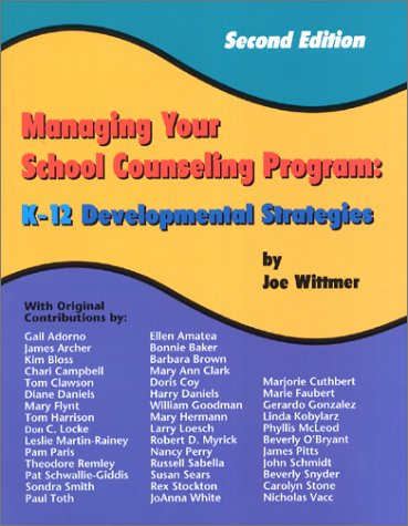 Managing Your School Counseling Program: K-12 Developmental Strategies