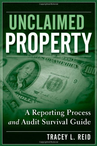 Unclaimed Property: A Reporting Process And Audit Survival Guide