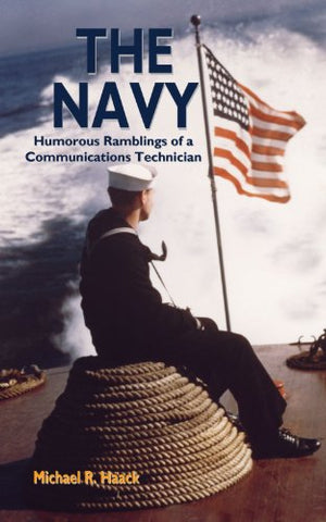 The Navy: Humorous Rambling Of A Communications Technician
