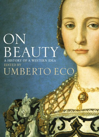 On Beauty : A History Of A Western Idea