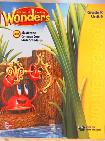 Mcgraw-Hill Reading Wonders, Ccss Common Core, Teacher'S Edition Grade K Unit 9