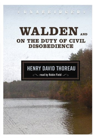 Walden And On The Duty Of Civil Disobedience (Blackstone Audio Classic Collection)