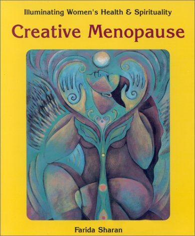 Creative Menopause (Illuminating Women'S Health & Spirituality)