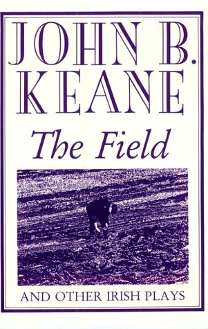 The Field And Other Irish Plays