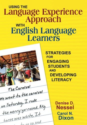 Using The Language Experience Approach With English Language Learners: Strategies For Engaging Students And Developing Literacy
