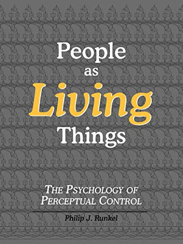 People As Living Things; The Psychology Of Perceptual Control