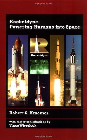 Rocketdyne: Powering Humans Into Space (Aiaa Education)