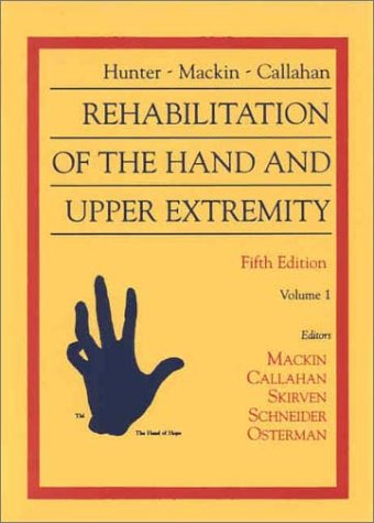 Hunter, Mackin & Callahan'S Rehabilitation Of The Hand And Upper Extremity (2 Volume Set)