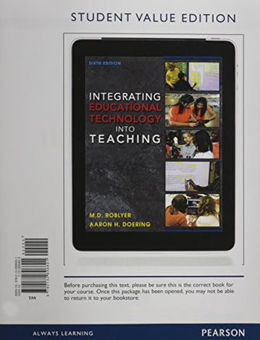 Integrating Educational Technology Into Teaching, Student Value Edition (6Th Edition)