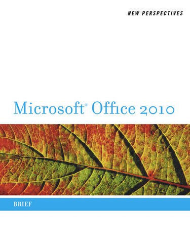 New Perspectives On Microsoft Office 2010: Brief (Available Titles Skills Assessment Manager (Sam) - Office 2010)