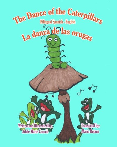 The Dance Of The Caterpillars Bilingual Spanish English (Spanish And English Edition)