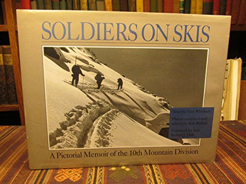Soldiers On Skis: A Pictorial Memoir Of The 10Th Mountain Division