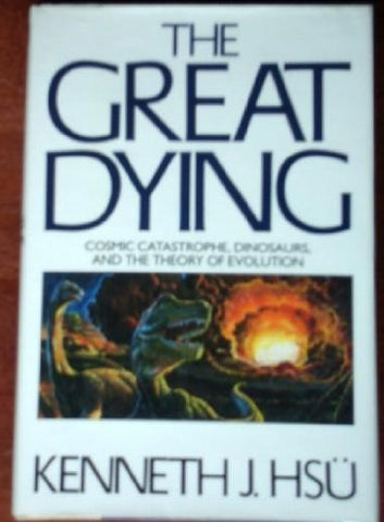 The Great Dying/Cosmic Catastrophe Dinosaurs And The Theory Of Evolution