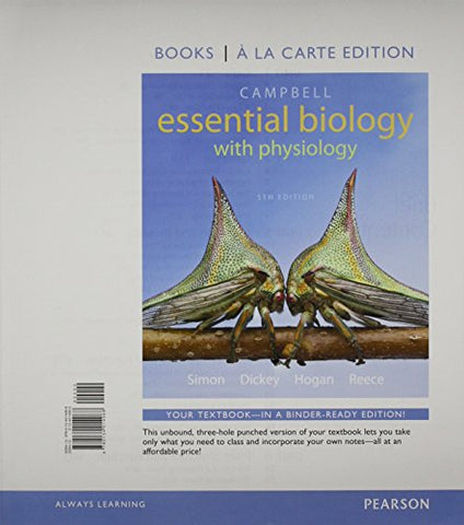 Campbell Essential Biology With Physiology, Books A La Carte Plus Mastering Biology With Etext -- Access Card Package (5Th Edition)