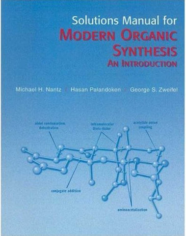 Solutions Manual For Modern Organic Synthesis: An Introduction