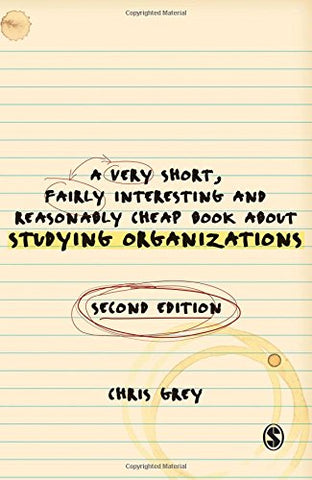 A Very Short Fairly Interesting And Reasonably Cheap Book About Studying Organizations (Very Short, Fairly Interesting & Cheap Books)