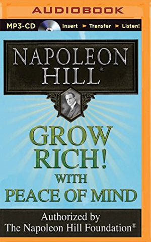 Grow Rich! With Peace Of Mind (Think And Grow Rich (Audio))