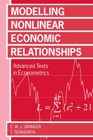 Modelling Nonlinear Economic Relationships (Advanced Texts In Econometrics)