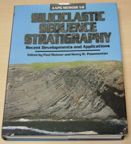 Siliciclastic Sequence Stratigraphy: Recent Developments And Applications (Aapg Memoir)