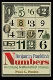 Benjamin Franklin'S Numbers: An Unsung Mathematical Odyssey