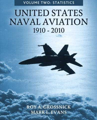 United States Naval Aviation, 1910-2010: Volume Two: Statistics