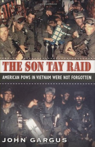 The Son Tay Raid: American Pows In Vietnam Were Not Forgotten (Williams-Ford Texas A&M University Military History Series)