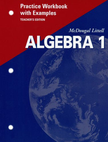 Mcdougal Littell Algebra 1: Practice Workbook With Examples, Teacher'S Edition