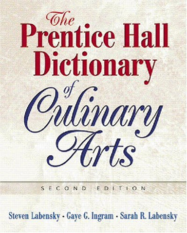 Prentice Hall Dictionary Of Culinary Arts, The (Trade Version) (2Nd Edition)