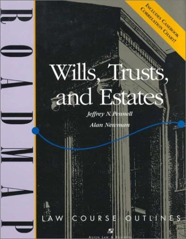 Wills, Trusts, And Estates (Roadmap Law Course Outlines)