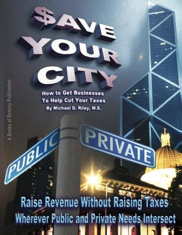 $Ave Your City: How To Get Businesses To Help Cut Your Taxes