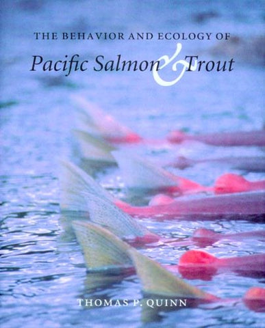 The Behavior And Ecology Of Pacific Salmon And Trout