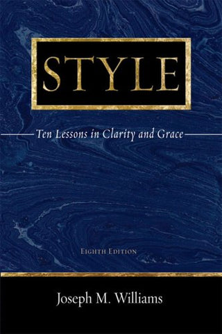 Style: Ten Lessons In Clarity And Grace (8Th Edition)
