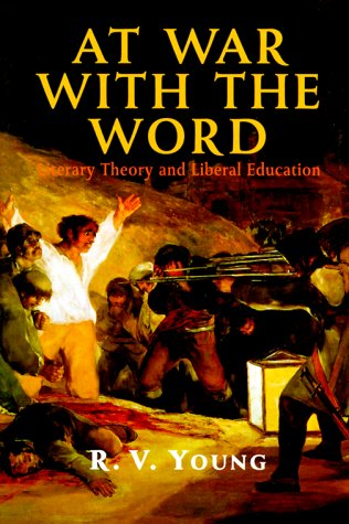 At War With The Word: Literary Theory And Liberal Education